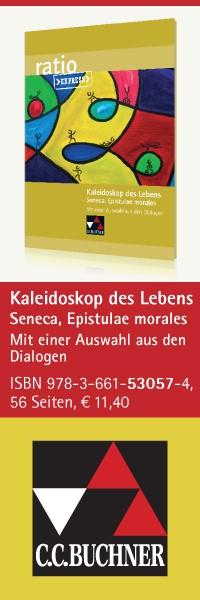ratio Express: Kaleidoskop des Lebens Seneca, Epistulae morales. Mit einer Auswahl aus den Dialogen